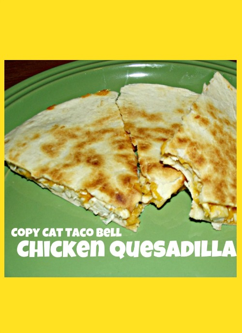 Copy Cat Taco Bell Chicken Quesadilla Recipe - This copycat recipe will give you the same great Taco Bell taste at home with ingredients you choose yourself and can make as healthy as you want by adjusting the salt and cheese. You could even add veggies if you like!
