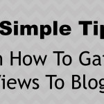 5 Simple Tips On How to Gain More Exposure to Your Blog