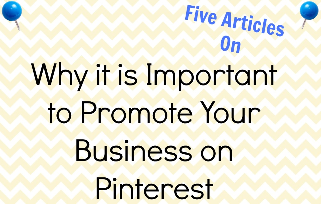 why it is so important to promote your business on Pinterest