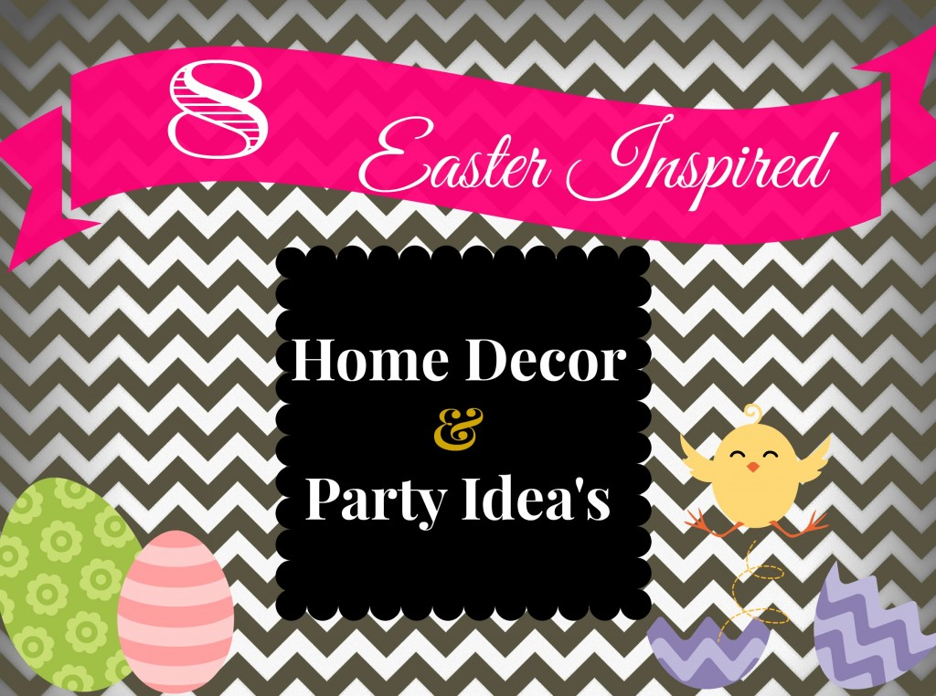 Easter Inspired Home Decor