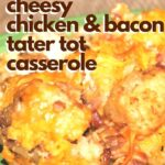 chicken and bacon tater tot casserole