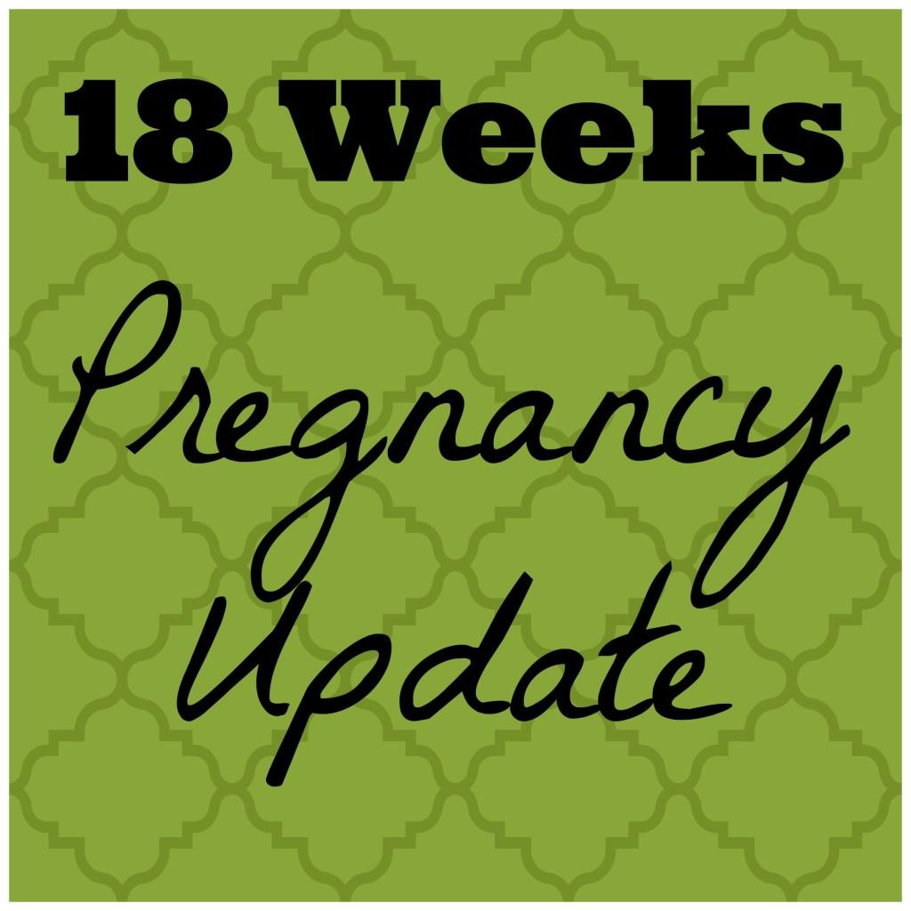 18 Week Pregnancy Update