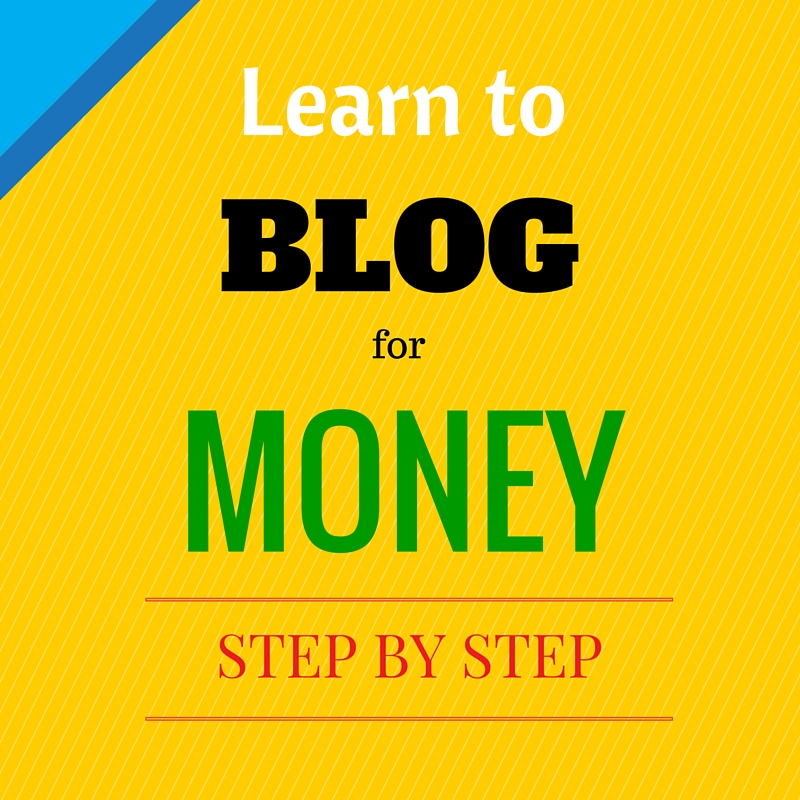 Learn to Blog for Money