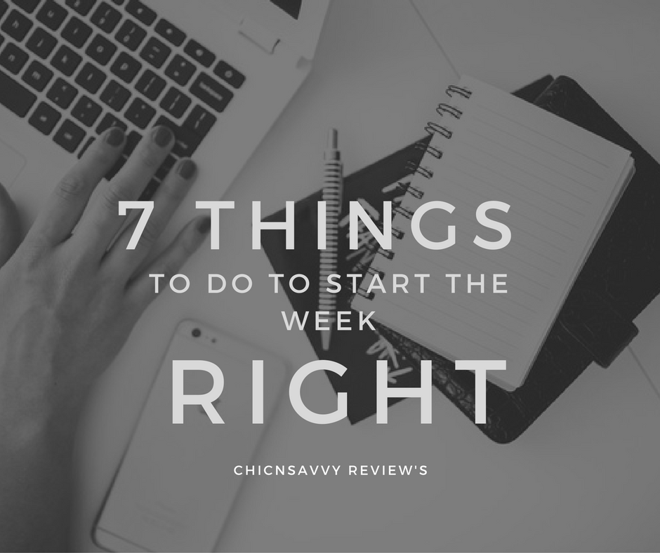 Things to Do to Start The Week Off Right