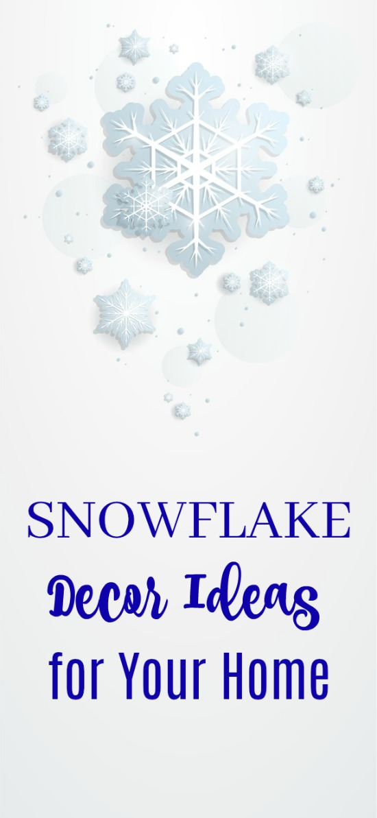 Decorate for winter with these Snowflake Decor Ideas for Your Home!