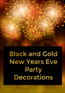 Black and Gold New Years Eve Party Decorations with Style