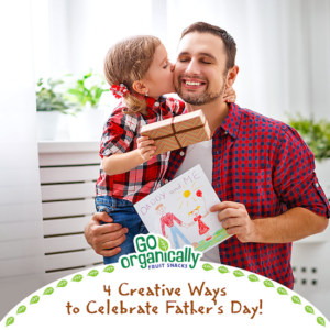 Creative Father's Day Celebrations + a Go Organically Fruit Snacks Giveaway